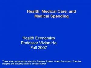 Health Medical Care and Medical Spending Health Economics