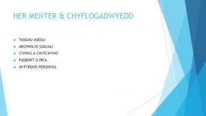 HER MENTER CHYFLOGADWYEDD TASGAU ASESU ARCHWILIO SGILIAU CYNNIG