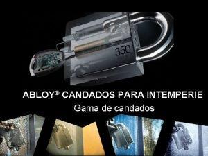 ABLOY CANDADOS PARA INTEMPERIE Gama de candados SWP