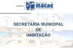 SECRETARIA MUNICIPAL DE HABITAO ERA UMA CASA MUITO