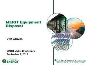 MERIT Equipment Disposal Van Graves MERIT Video Conference