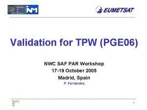 Validation for TPW PGE 06 NWC SAF PAR