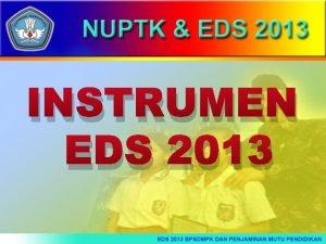 INSTRUMEN EDS 2013 TUJUAN PEMBELAJARAN Tujuan Pembelajaran Umum