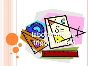 laboratorio de trigonometra INSTITUCIN EDUCATIVA NUESTRA SEORA DEL