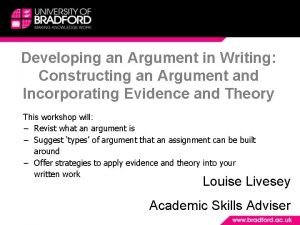 Developing an Argument in Writing Constructing an Argument