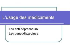 Lusage des mdicaments Les anti dpresseurs Les benzodiazpines