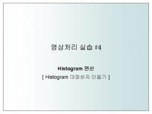 Histogram 1 Click 2 Histogram Drag Histogram 1