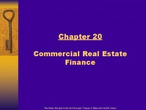 Chapter 20 Commercial Real Estate Finance Real Estate