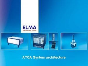 ATCA System architecture Technology Meeting 14 2 2013