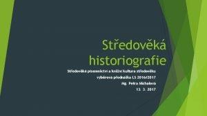 Stedovk historiografie Stedovk psemnictv a knin kultura stedovku