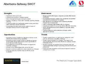 AlbertsonsSafeway SWOT Weaknesses Strengths Significant volume and scale