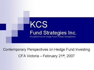 KCS Fund Strategies Inc Disciplined Fund of Hedge