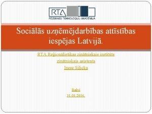 Socils uzmjdarbbas attstbas iespjas Latvij RTA Reionlistikas zintniskais