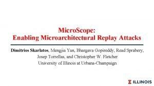 Micro Scope Enabling Microarchitectural Replay Attacks Dimitrios Skarlatos