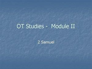 OT Studies Module II 2 Samuel 2 Samuel