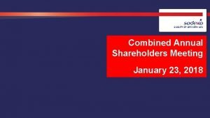 Combined Annual Shareholders Meeting January 23 2018 AGENDA