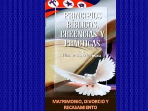 MATRIMONIO DIVORCIO Y RECASAMIENTO MATRIMONIO DIVORCIO Y RECASAMIENTO
