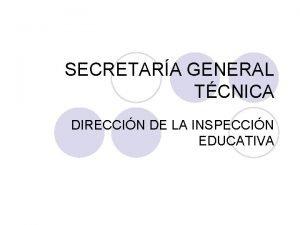 SECRETARA GENERAL TCNICA DIRECCIN DE LA INSPECCIN EDUCATIVA