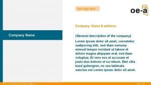 Your logo here Company Name address Company Name