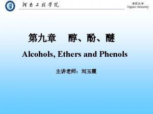 Organic chemistry Alcohols Ethers and Phenols Organic chemistry