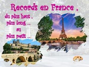 Records en France du plus haut plus long