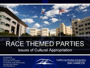 RACE THEMED PARTIES Issues of Cultural Appropriation Presented