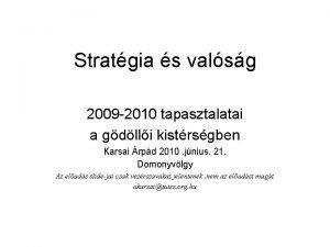 Stratgia s valsg 2009 2010 tapasztalatai a gdlli