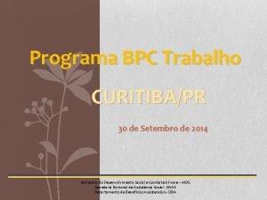 Programa BPC Trabalho CURITIBAPR 30 de Setembro de