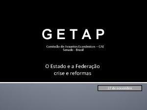 GETAP Comisso de Assuntos Econmicos CAE Senado Brasil