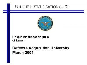 UNIQUE IDENTIFICATION UID Unique Identification UID of Items