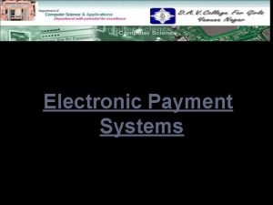 Electronic Payment Systems Contents ECommerce Payment Systems Modes