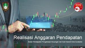 Realisasi Anggaran Pendapatan Badan Pendapatan Pengelolaan Keuangan dan