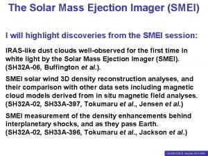 The Solar Mass Ejection Imager SMEI I will