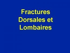 Fractures Dorsales et Lombaires Fractures du rachis Frquence
