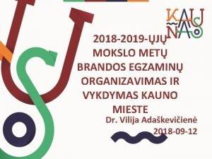 2018 2019 J MOKSLO MET BRANDOS EGZAMIN ORGANIZAVIMAS