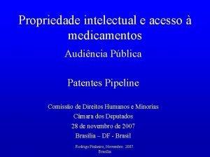 Propriedade intelectual e acesso medicamentos Audincia Pblica Patentes