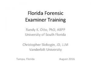 Florida Forensic Examiner Training Randy K Otto Ph