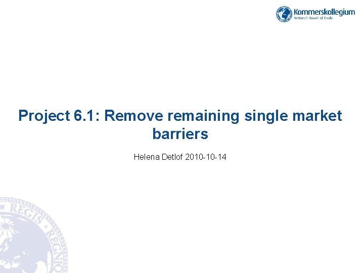 Project 6 1 Remove remaining single market barriers