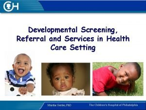 Developmental Screening Referral and Services in Health Care