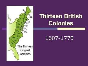 Thirteen British Colonies 1607 1770 New England Colonies