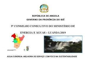 REPBLICA DE ANGOLA GOVERNO DA PROVNCIA DO BI
