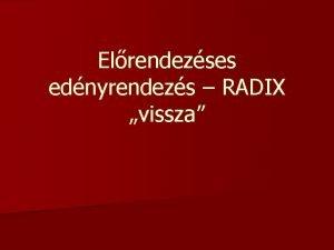 Elrendezses ednyrendezs RADIX vissza n Az ltalnos elrendezses