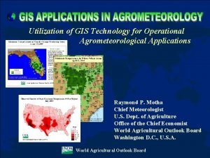 Utilization of GIS Technology for Operational Agrometeorological Applications
