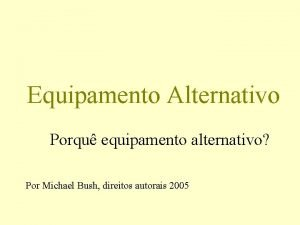Equipamento Alternativo Porqu equipamento alternativo Por Michael Bush