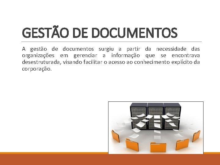 GESTO DE DOCUMENTOS A gesto de documentos surgiu