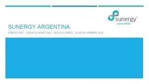 SUNERGY ARGENTINA EVENTO NET ESPACIO MAIP 942 BUENOS