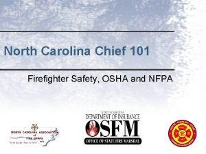 North Carolina Chief 101 Firefighter Safety OSHA and