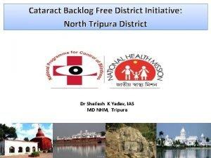 Cataract Backlog Free District Initiative North Tripura District