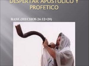 DESPERTAR APOSTOLICO Y PROFETICO BASE HECHOS 26 1220