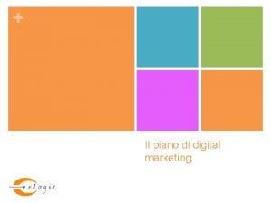 Il piano di digital marketing Il piano di